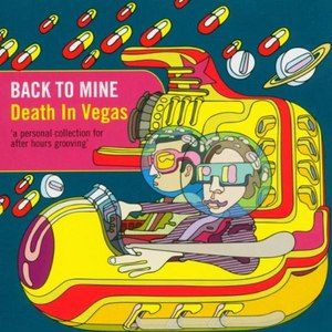 Death in Vegas альбом Back to Mine