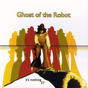 ghost of the robot альбом It's Nothing (EP)