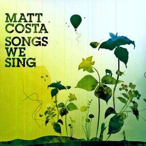 matt costa альбом Songs We Sing