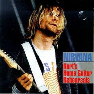 Kurt Cobain альбом Kurt's Home Guitar Rehearsals