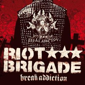 Riot Brigade альбом Break Addiction