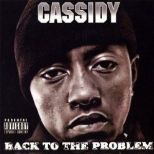 Cassidy альбом Back To The Problem