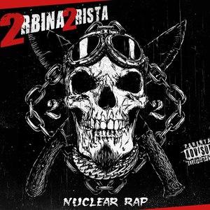 2rbina 2rista альбом NUCLEAR RAP