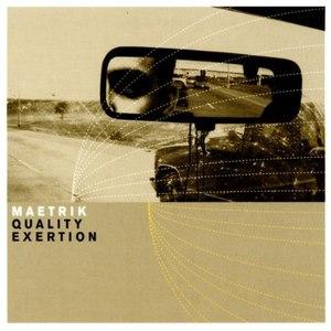 Maetrik альбом Quality Exertion