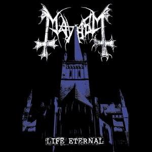 Mayhem альбом Life Eternal