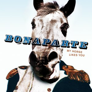 Bonaparte альбом My Horse Likes You
