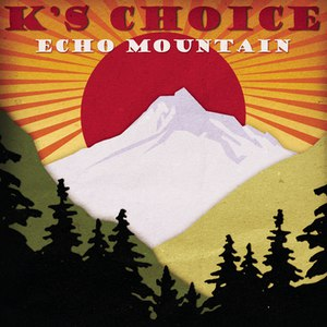K's Choice альбом Echo Mountain