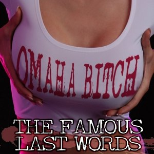 Omaha Bitch альбом The Famous Last Words