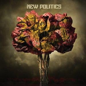 New Politics альбом New Politics