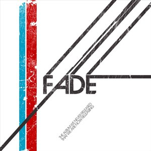 Fade альбом The Album We Never Released That We Are Now Releasing