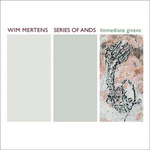 Wim Mertens альбом Immediate Givens