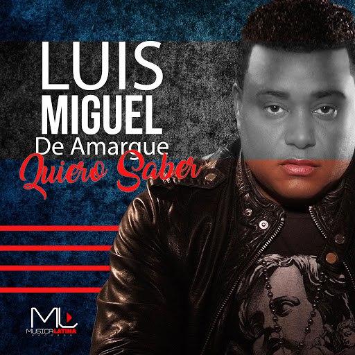 Luis Miguel Del Amargue альбом Quiero Saber