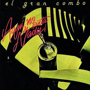 El Gran Combo альбом Aqui No Se Sienta Nadie!