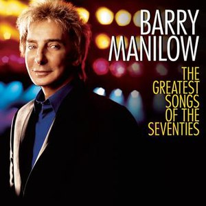 Barry Manilow альбом The Greatest Songs Of The Seventies