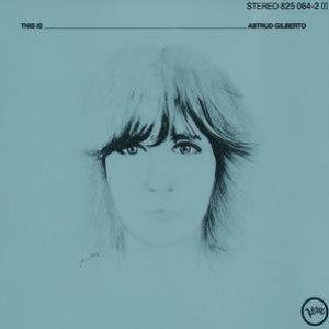 Astrud Gilberto альбом This Is Astrud Gilberto