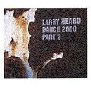 Larry Heard альбом Dance 2000 (Part 2)