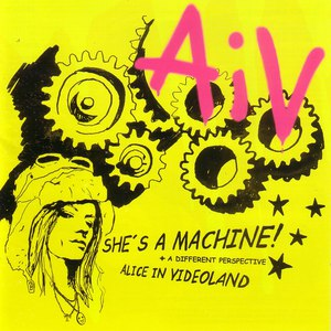 Alice in Videoland альбом She's A Machine!