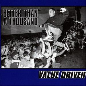 Better Than A Thousand альбом Value Driven