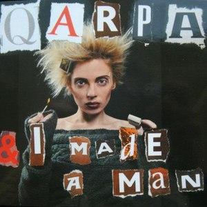 Qarpa альбом & I Made A Man