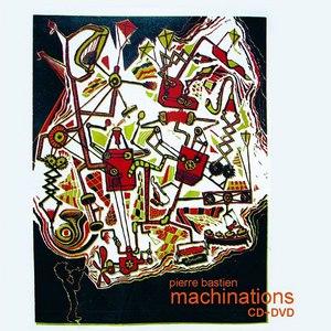 Pierre Bastien альбом Machinations