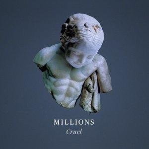 Millions альбом Cruel