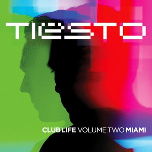 Tiësto альбом Club Life - Volume Two Miami
