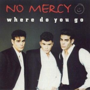 No Mercy альбом Where Do You Go (Remixes)