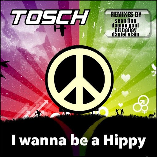 Tosch альбом I Wanna Be A Hippy