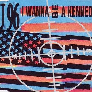 U96 альбом I Wanna be a Kennedy