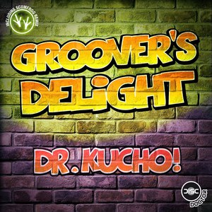 Dr. Kucho! альбом Groover's Delight