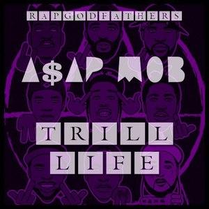 A$AP Mob альбом Trill Life