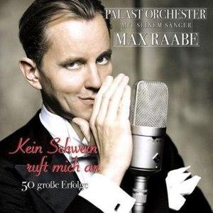 Palast Orchester mit Max Raabe альбом Kein Schwein ruft mich an - 50 große Erfolge