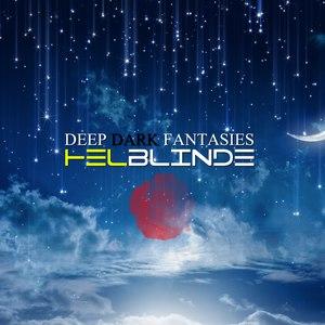 Helblinde альбом Deep Dark Fantasies