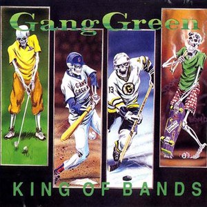 Gang Green альбом King of Bands