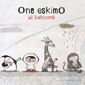 One Eskimo альбом All Balloons