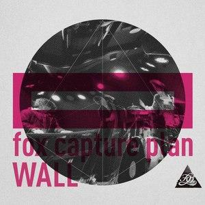 fox capture plan альбом WALL