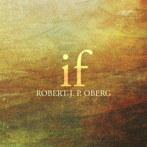 robert j. p. oberg альбом If