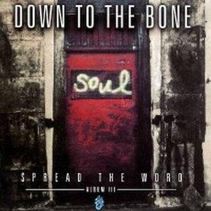 Down To The Bone альбом Spread The Word - Album III