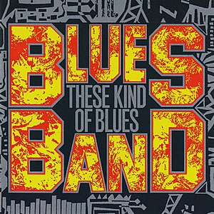 The Blues Band альбом These Kind Of Blues