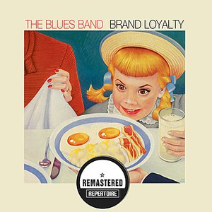 The Blues Band альбом Brand Loyalty (Remastered)