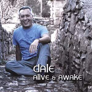 Dale альбом Alive and Awake