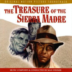 Max Steiner альбом The Treasure of the Sierra Madre