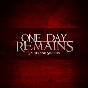 One Day Remains альбом Saints and Sinners