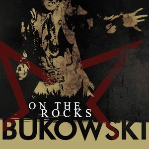 Bukowski альбом On the Rocks