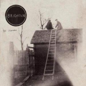 Brighten альбом Be Human