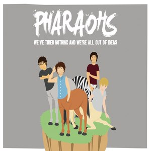 PHARAOHS альбом We've Tried Nothing and We're All Out of Ideas