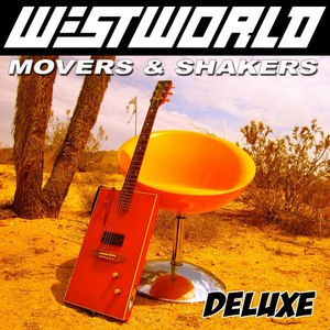 Westworld альбом Movers & Shakers (Deluxe Edition)