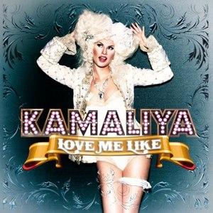 Kamaliya альбом Love Me Like (Remixes)