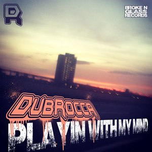 DubRocca альбом Playin With My Mind EP