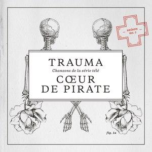 Cœur de Pirate альбом Trauma